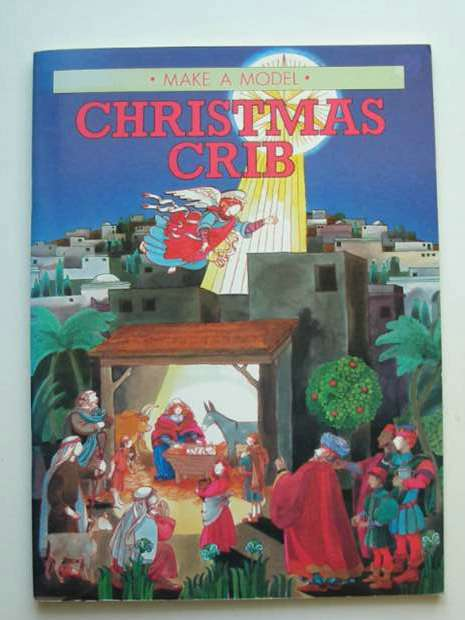Photo of MAKE A MODEL CHRISTMAS CRIB written by Scholey, Arthur illustrated by Shields, Sue published by MacDonald Children's Books (STOCK CODE: 990988)  for sale by Stella & Rose's Books