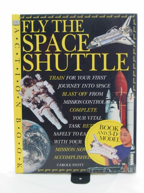 Photo of FLY THE SPACE SHUTTLE written by Stott, Carole published by Dorling Kindersley (STOCK CODE: 991161)  for sale by Stella & Rose's Books