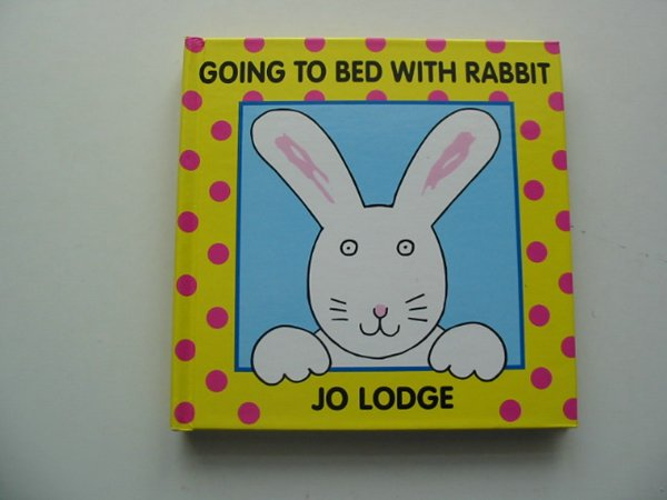 Photo of GOING TO BED WITH RABBIT written by Lodge, Jo illustrated by Lodge, Jo published by The Bodley Head Children'S Books (STOCK CODE: 991197)  for sale by Stella & Rose's Books