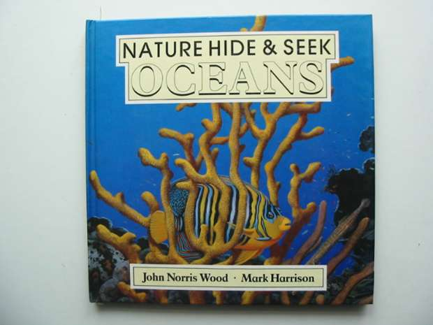 Photo of NATURE HIDE-AND-SEEK OCEANS written by Wood, John Norris illustrated by Harrison, Mark published by Methuen Children's Books Ltd. (STOCK CODE: 991514)  for sale by Stella & Rose's Books