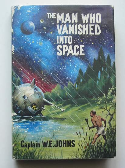 Cover of THE MAN WHO VANISHED INTO SPACE by W.E. Johns