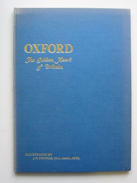 Photo of OXFORD THE GOLDEN HEART OF BRITAIN written by Hayter, William illustrated by Thomas, J.W. published by Thomas-Photos (STOCK CODE: 1001028)  for sale by Stella & Rose's Books