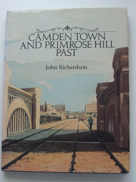 Photo of CAMDEN TOWN AND PRIMROSE HILL PAST written by Richardson, John published by Historical Publications Ltd. (STOCK CODE: 1001117)  for sale by Stella & Rose's Books