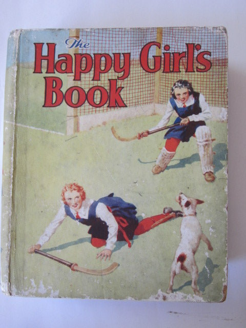 Photo of THE HAPPY GIRL'S BOOK written by Marlowe, Alice M. et al,  published by D.C. Thomson & Co Ltd. (STOCK CODE: 1105914)  for sale by Stella & Rose's Books