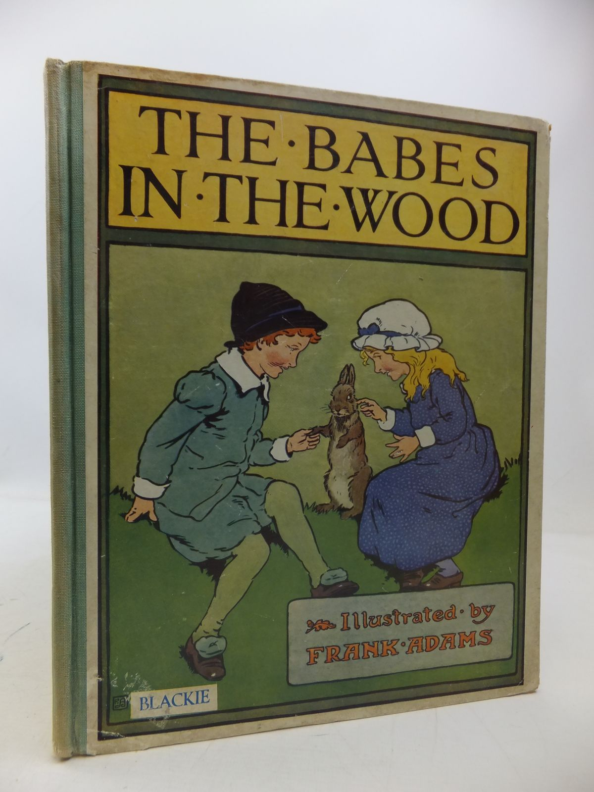 Photo of THE BABES IN THE WOOD illustrated by Adams, Frank published by Blackie & Son Ltd. (STOCK CODE: 1108851)  for sale by Stella & Rose's Books