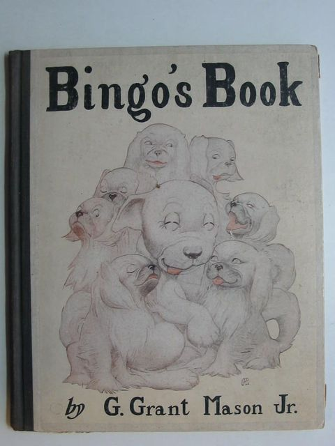 Photo of BINGO'S BOOK written by Mason, G. Grant Kip, William B. illustrated by Mason, G. Grant published by The Tuttle, Morehouse & Taylor Company (STOCK CODE: 1201088)  for sale by Stella & Rose's Books