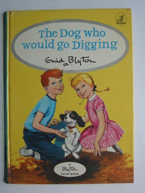 Photo of THE DOG WHO WOULD GO DIGGING written by Blyton, Enid published by Sandle Brothers Ltd. (STOCK CODE: 1201146)  for sale by Stella & Rose's Books