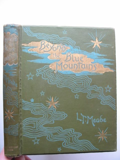 Photo of BEYOND THE BLUE MOUNTAINS written by Meade, L.T. published by Cassell & Company Limited (STOCK CODE: 1201400)  for sale by Stella & Rose's Books