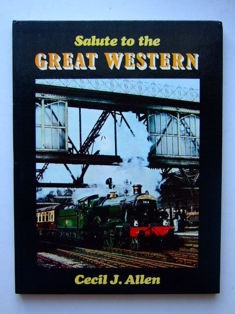 Photo of SALUTE TO THE GREAT WESTERN written by Allen, Cecil J. published by Ian Allan (STOCK CODE: 1203711)  for sale by Stella & Rose's Books