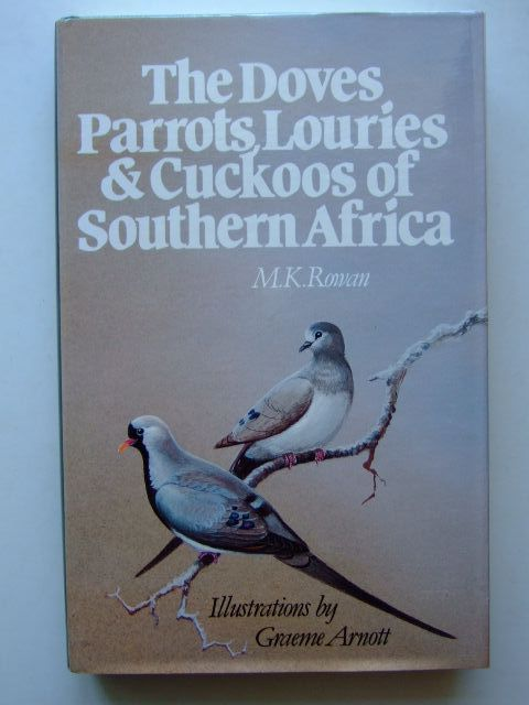 Photo of THE DOVES, PARROTS, LOURIES AND CUCKOOS OF SOUTHERN AFRICA written by Rowan, M.K. illustrated by Arnott, Graeme published by Croom Helm Ltd. (STOCK CODE: 1204043)  for sale by Stella & Rose's Books