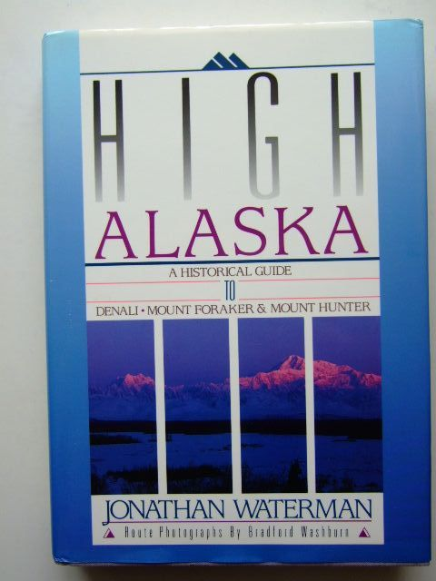 Photo of HIGH ALASKA A HISTORICAL GUIDE- Stock Number: 1204109