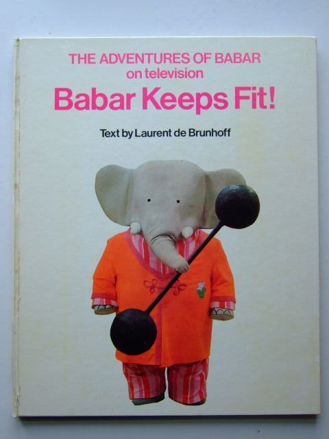 Photo of BABAR KEEPS FIT! written by De Brunhoff, Laurent Jones, Olive published by Methuen & Co. Ltd. (STOCK CODE: 1204175)  for sale by Stella & Rose's Books