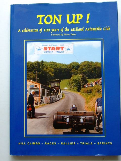 Photo of TON UP! A CELEBRATION OF A HUNDRED YEARS OF THE MIDLAND AUTOMOBILE CLUB written by Toulmin, Jonathan<br />Toulmin, Pat published by Midland Automobile Club (STOCK CODE: 1204298)  for sale by Stella & Rose's Books