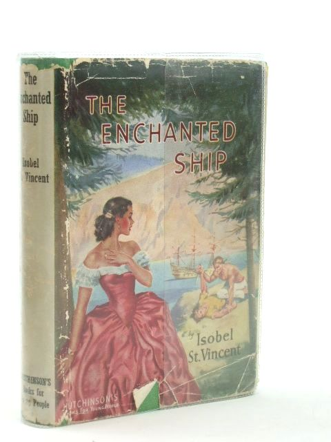 Photo of THE ENCHANTED SHIP written by St. Vincent, Isobel published by Hutchinson's Books for Young People (STOCK CODE: 1205471)  for sale by Stella & Rose's Books
