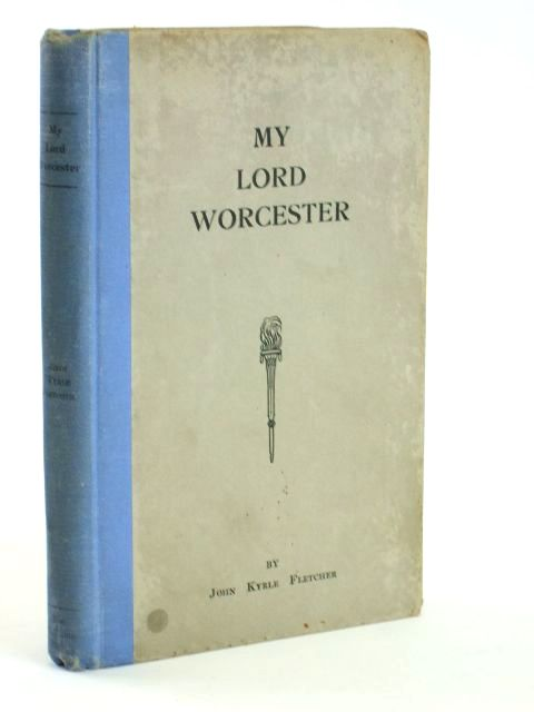 Photo of MY LORD WORCESTER written by Fletcher, J. Kyrle published by The Williams Press Limited (STOCK CODE: 1205605)  for sale by Stella & Rose's Books