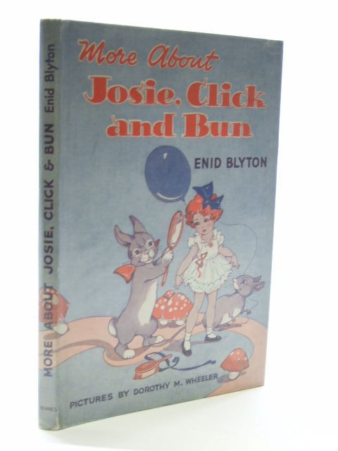 Photo of MORE ABOUT JOSIE, CLICK AND BUN written by Blyton, Enid illustrated by Wheeler, Dorothy M. published by George Newnes Ltd. (STOCK CODE: 1206077)  for sale by Stella & Rose's Books
