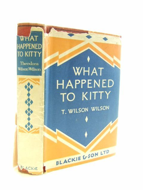 Photo of WHAT HAPPENED TO KITTY written by Wilson, Theodora Wilson published by Blackie & Son Ltd. (STOCK CODE: 1206115)  for sale by Stella & Rose's Books