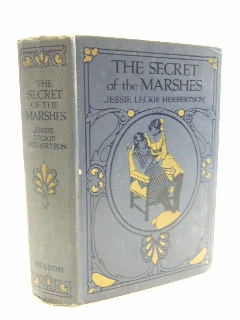 Photo of THE SECRET OF THE MARSHES written by Herbertson, Jessie Leckie illustrated by Anderson, Florence Mary published by Thomas Nelson and Sons Ltd. (STOCK CODE: 1206155)  for sale by Stella & Rose's Books