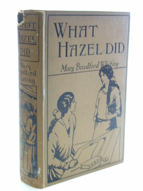 Photo of WHAT HAZEL DID written by Whiting, Mary Bradford illustrated by Rhodes, H.M. published by The Religious Tract Society (STOCK CODE: 1206323)  for sale by Stella & Rose's Books