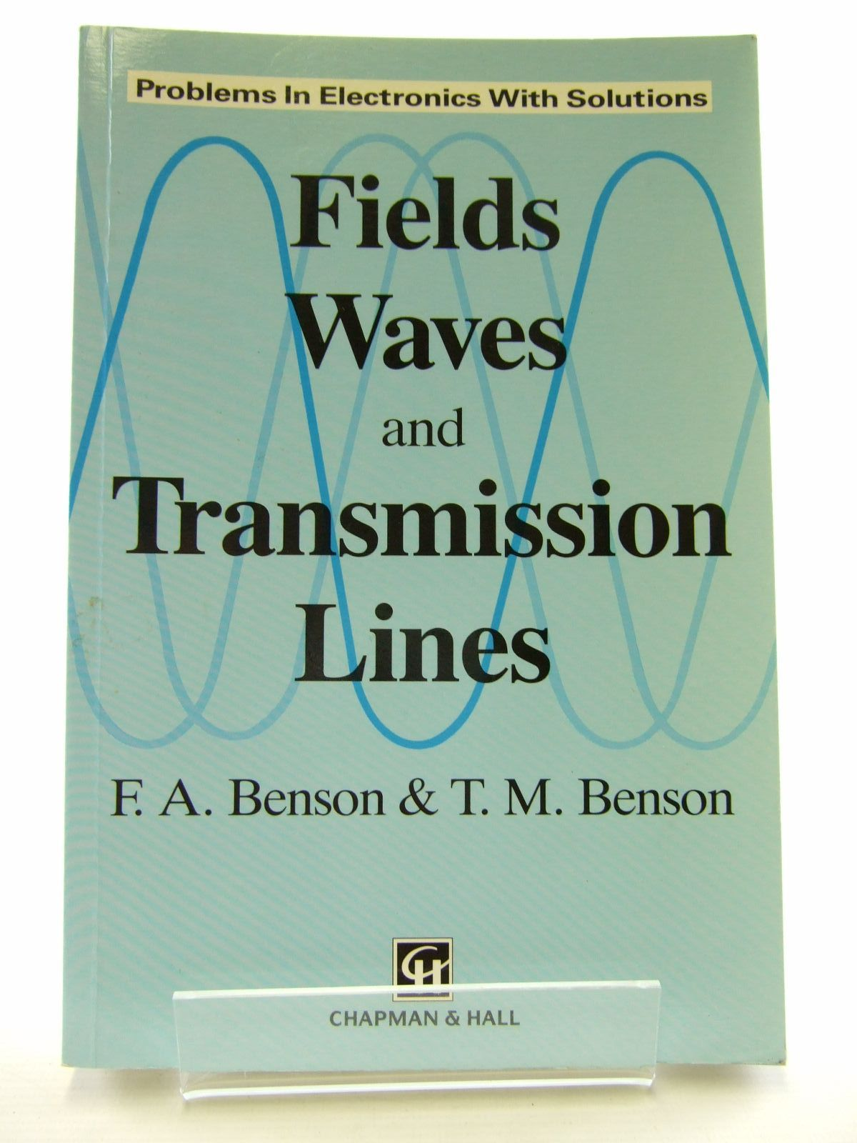 Photo of FIELDS, WAVES AND TRANSMISSION LINES written by Benson, F.A. Benson, T.M. published by Chapman & Hall (STOCK CODE: 1206504)  for sale by Stella & Rose's Books