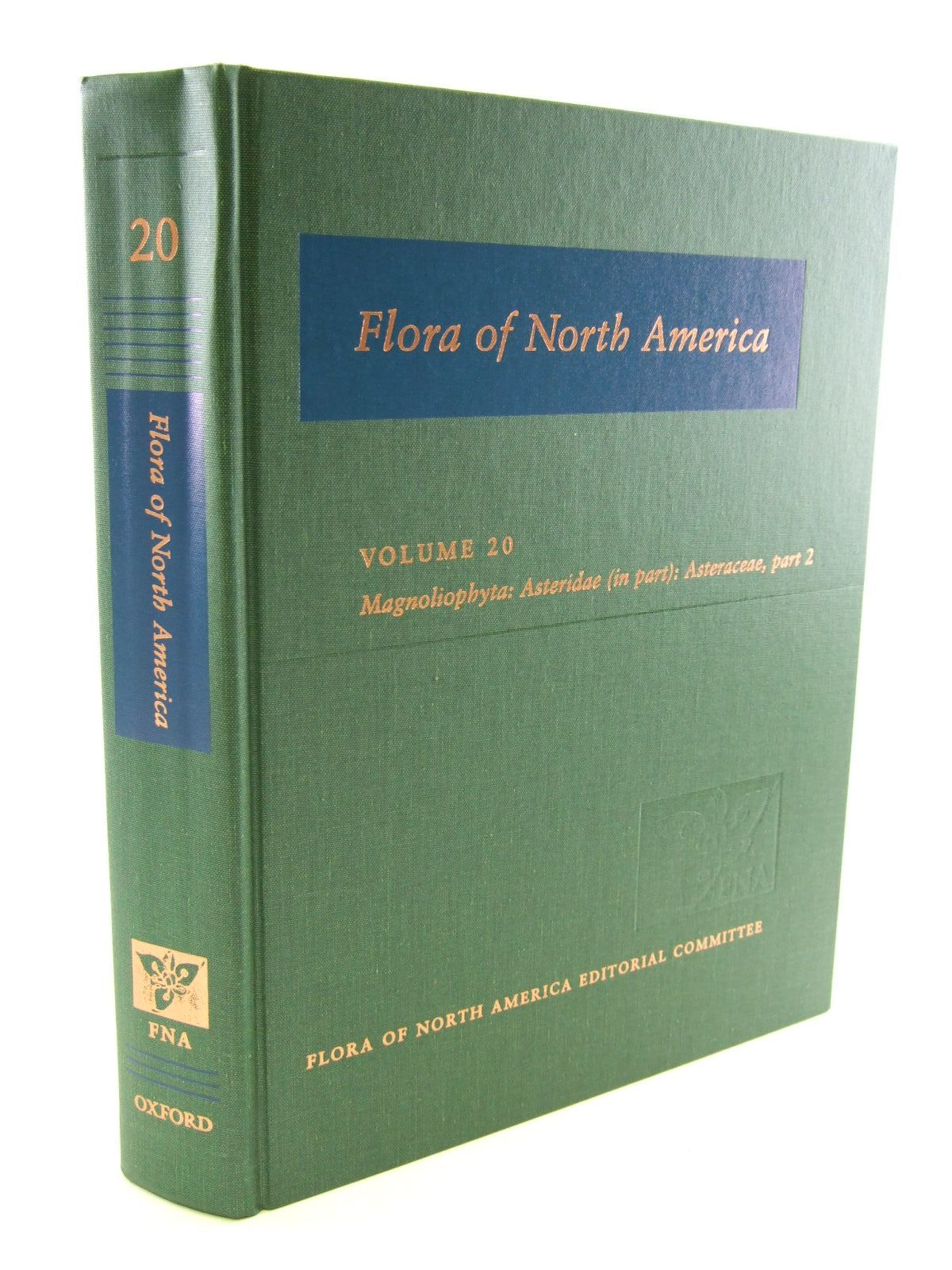Photo of FLORA OF NORTH AMERICA VOLUME 19 MAGNOLIOPHYTA: ASTERIDAE (IN PART): ASTERACEAE, PART 2 published by Oxford University Press (STOCK CODE: 1206579)  for sale by Stella & Rose's Books