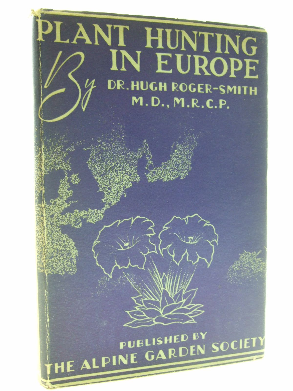 Photo of PLANT HUNTING IN EUROPE written by Roger-Smith, Hugh published by Rush & Warwick (STOCK CODE: 1206606)  for sale by Stella & Rose's Books