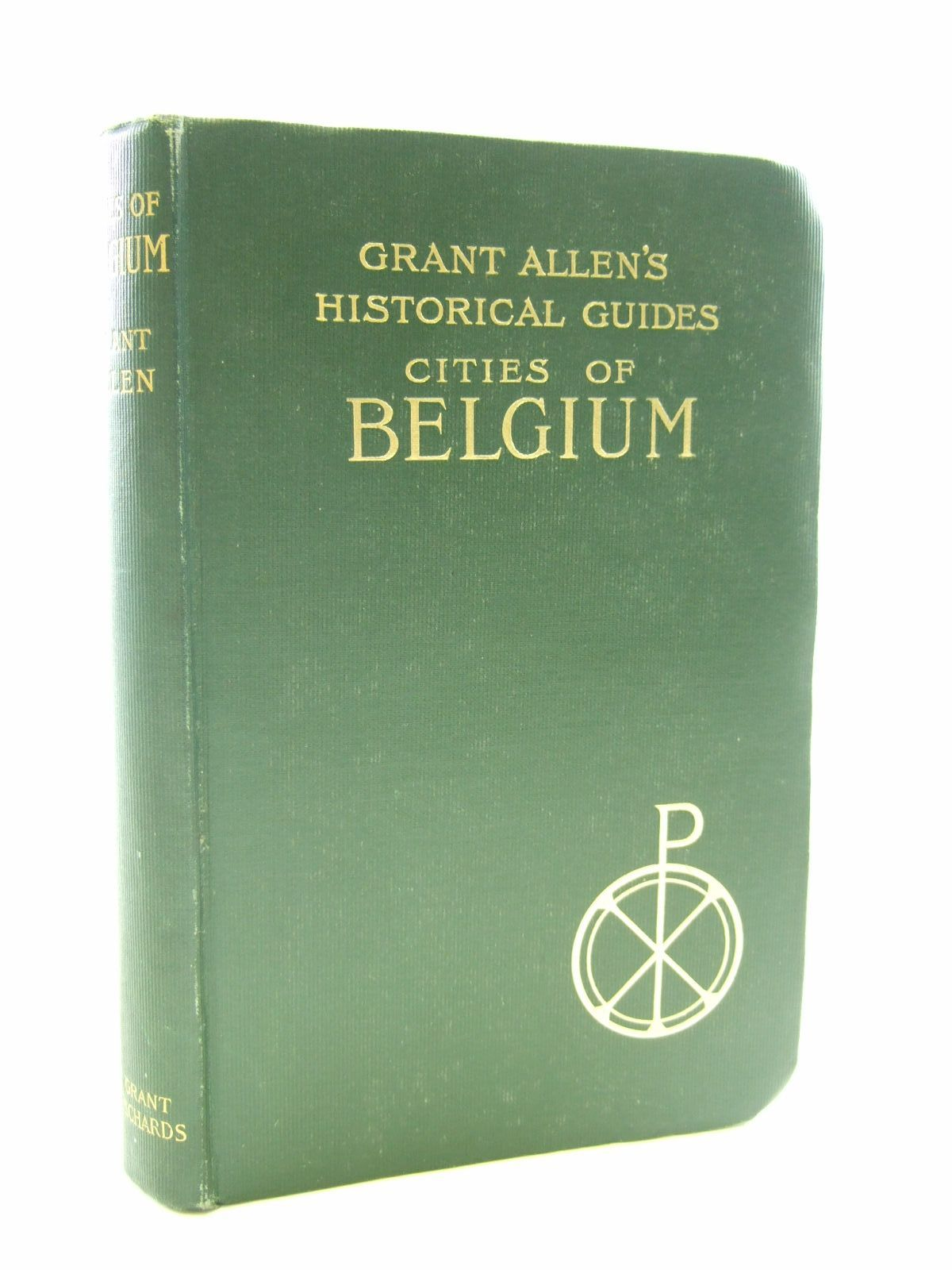 Photo of CITIES OF BELGIUM written by Allen, Grant published by Grant Richards (STOCK CODE: 1206798)  for sale by Stella & Rose's Books