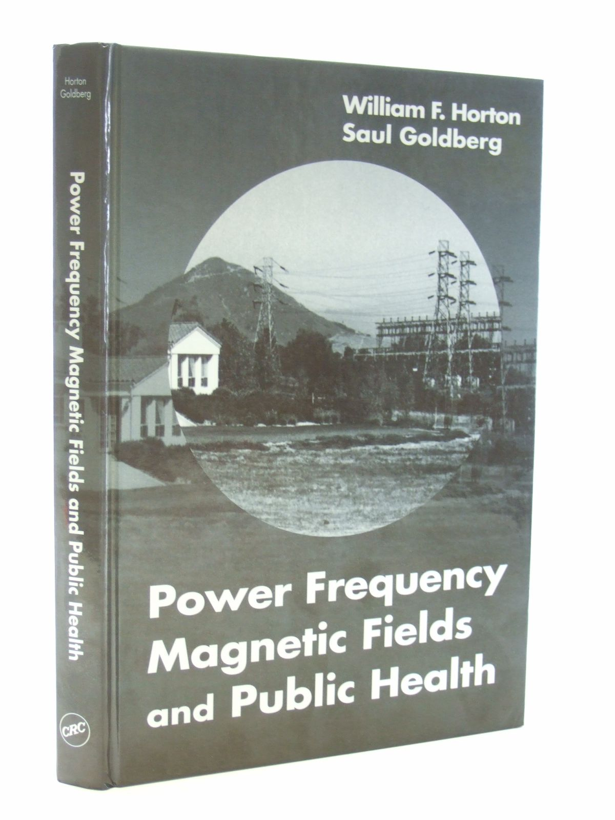 Photo of POWER FREQUENCY MAGNETIC FIELDS AND PUBLIC HEALTH written by Horton, William F. Goldberg, Saul published by CRC Press (STOCK CODE: 1207226)  for sale by Stella & Rose's Books