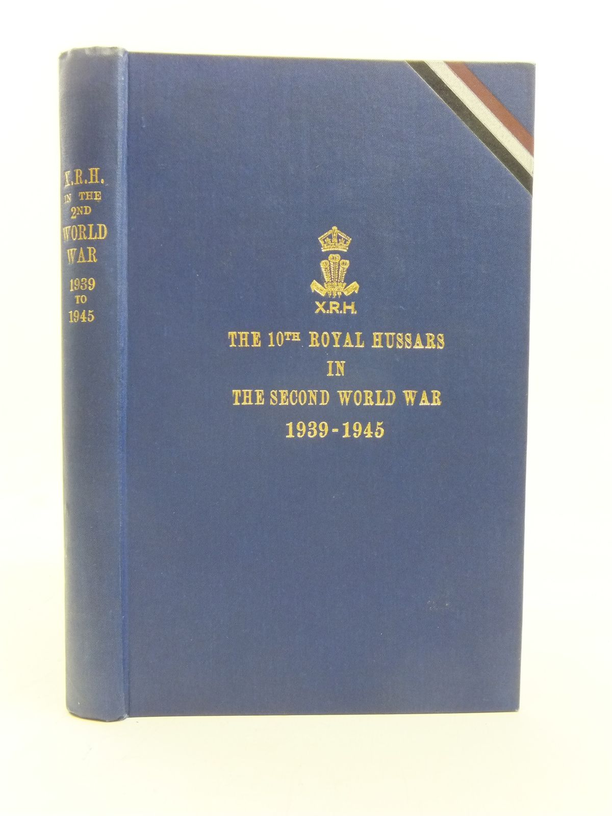 Photo of THE 10TH ROYAL HUSSARS IN THE SECOND WORLD WAR 1939-1945 written by Dawnay, D published by Gale & Polden, Ltd. (STOCK CODE: 1208084)  for sale by Stella & Rose's Books