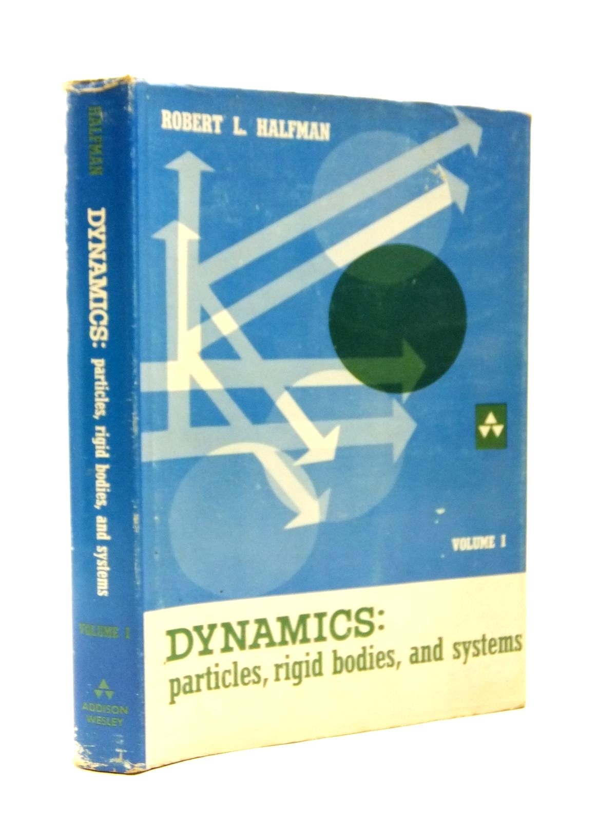 Photo of DYNAMICS: PARTICLES, RIGID BODIES, AND SYSTEMS written by Halfman, Robert L. published by Addison-Wesley Publishing Company Inc. (STOCK CODE: 1208357)  for sale by Stella & Rose's Books