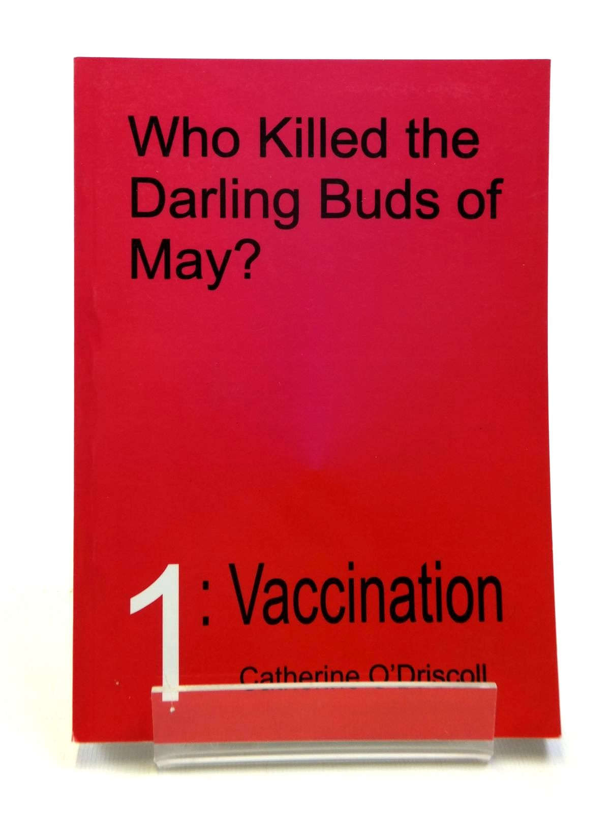 Photo of WHO KILLED THE DARLING BUDS OF MAY? 1 VACCINATION written by O'Driscoll, Catherine published by Abbeywood Publishing (vaccines) Ltd (STOCK CODE: 1208387)  for sale by Stella & Rose's Books