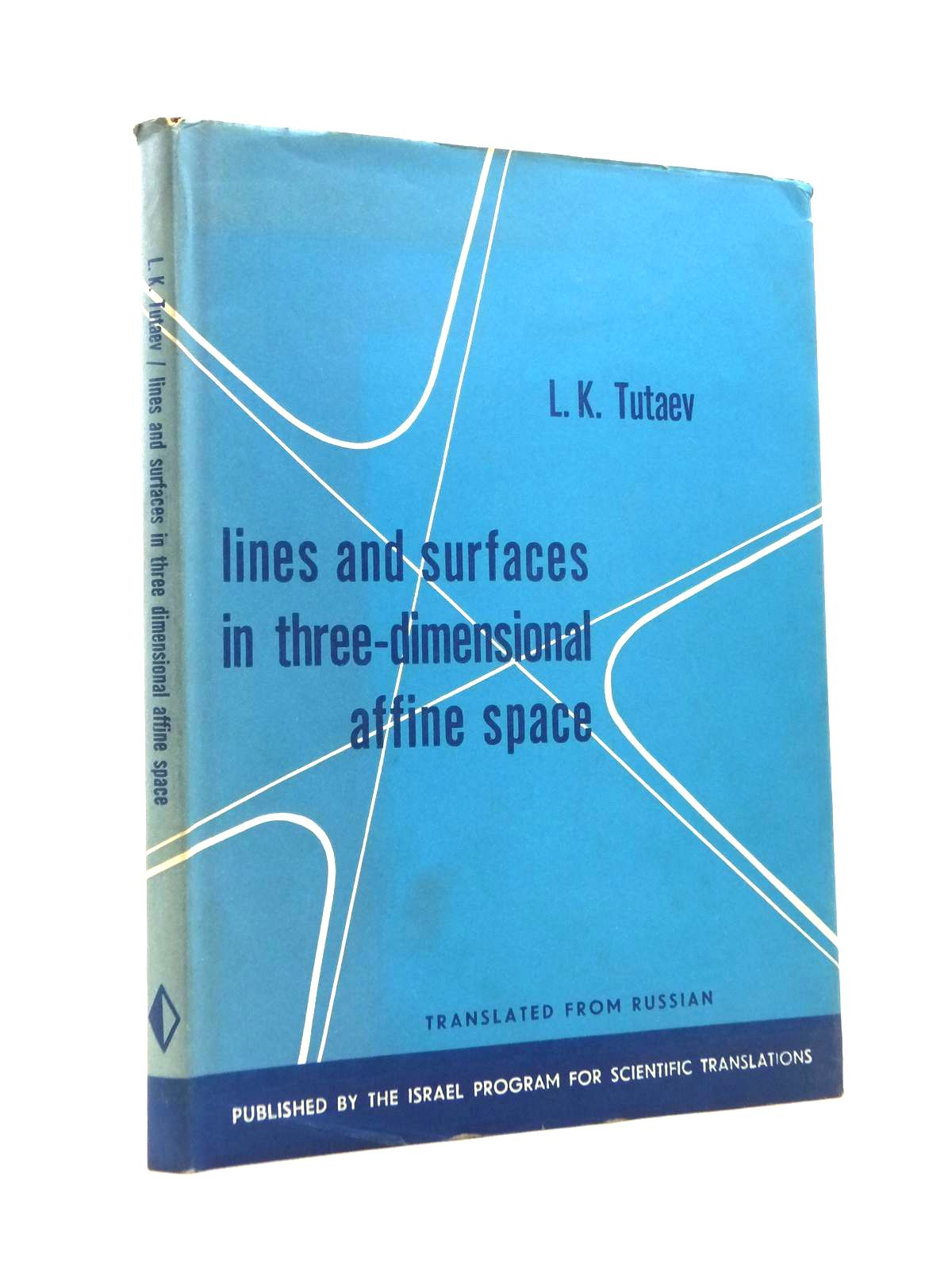 Photo of LINES AND SURFACES IN THREE-DIMENSIONAL AFFINE SPACE written by Tutaev, L.K. published by Israel Program For Scientific Translations (STOCK CODE: 1208390)  for sale by Stella & Rose's Books