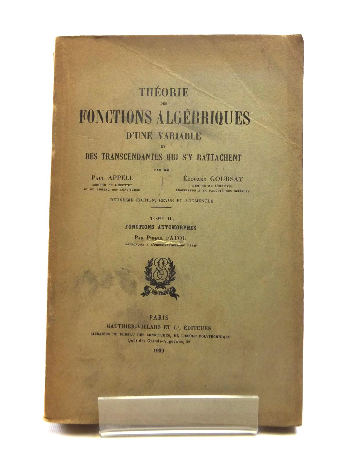 Photo of THEORIE DES FONCTIONS ALGEBRIQUES D'UNE VARIABLE ET DES TRANSCENDANTES QUI S'Y RATTACHENT TOME II written by Fatou, Pierre<br />Appell, Paul<br />Goursat, Edouard published by Gauthier-Villars (STOCK CODE: 1208393)  for sale by Stella & Rose's Books
