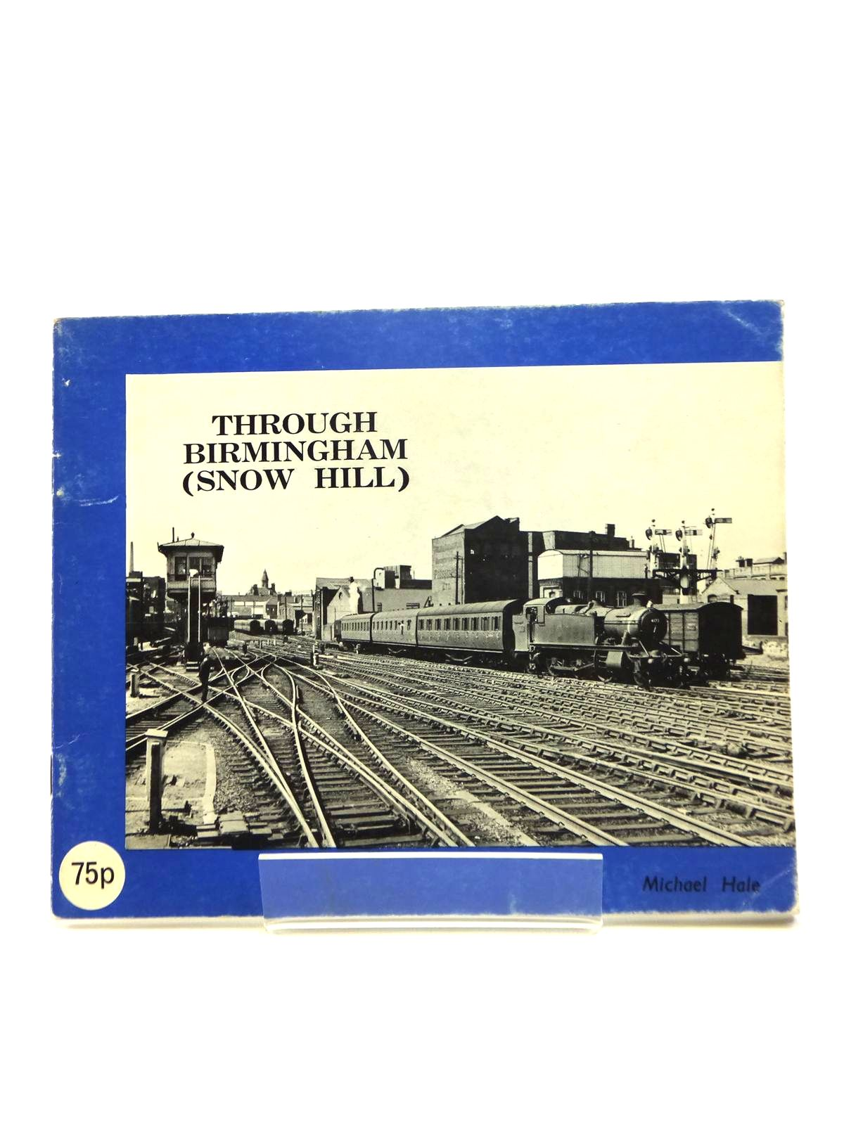 Photo of THROUGH BIRMINGHAM (SNOW HILL) written by Hale, Michael published by Michael Hale (STOCK CODE: 1208433)  for sale by Stella & Rose's Books
