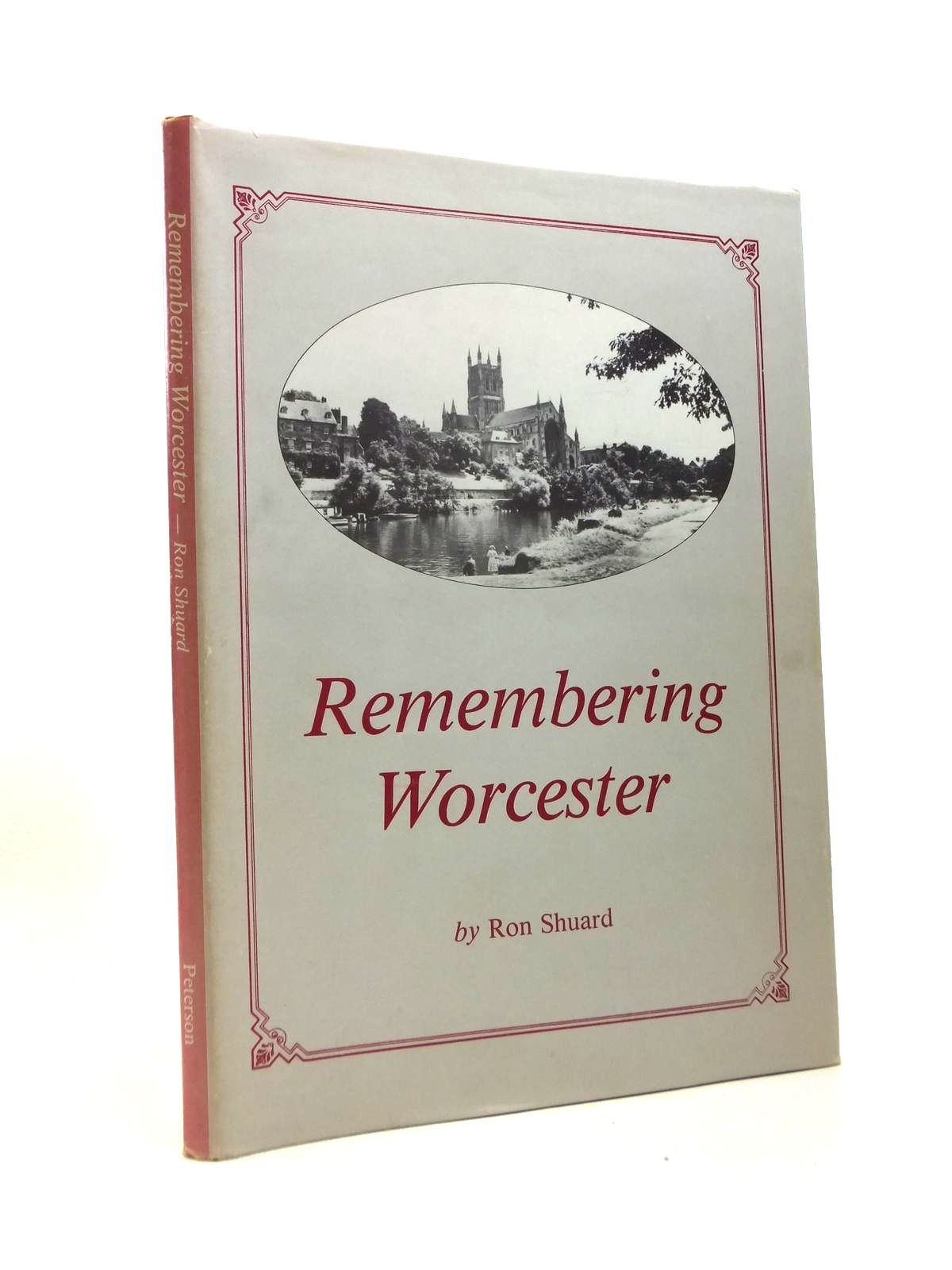 Photo of REMEMBERING WORCESTER written by Shuard, Ron published by Peterson Publishing Company Limited (STOCK CODE: 1208579)  for sale by Stella & Rose's Books