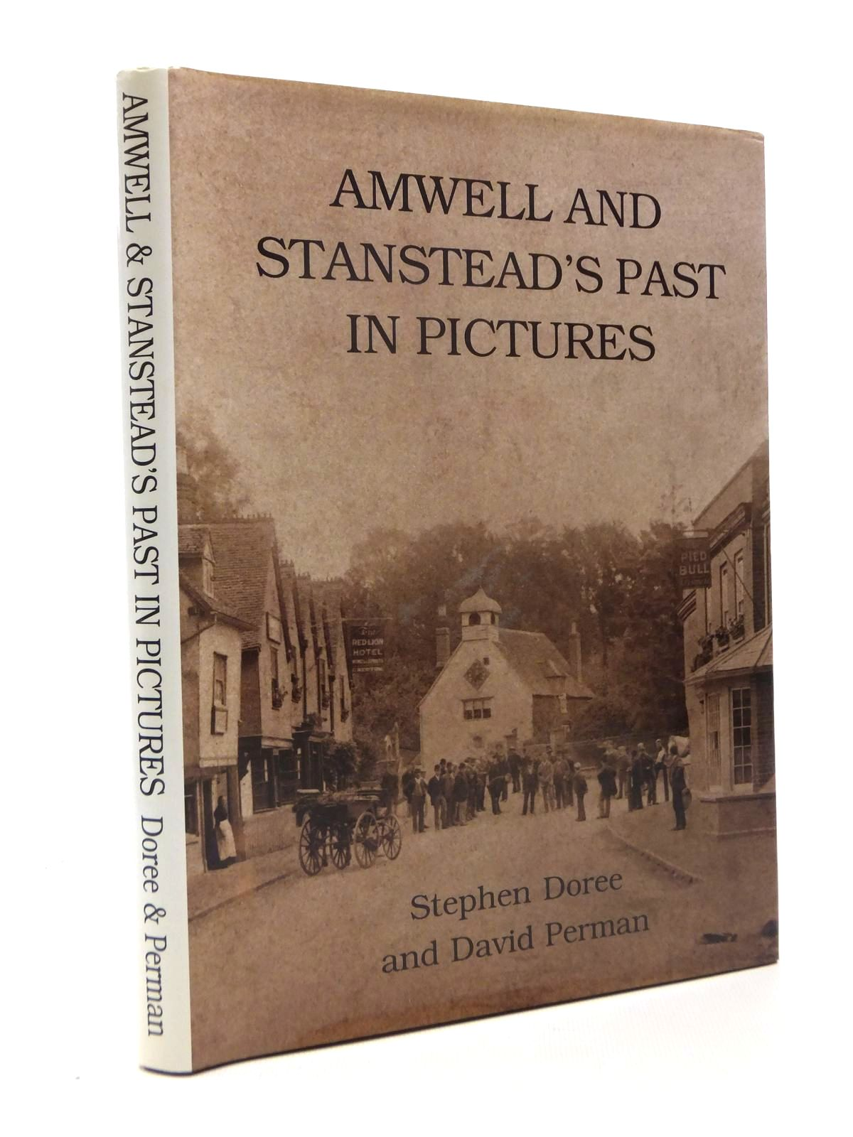Photo of AMWELL AND STANSTEAD'S PAST IN PICTURES written by Doree, Stephen Perman, David published by The Rockingham Press (STOCK CODE: 1208602)  for sale by Stella & Rose's Books