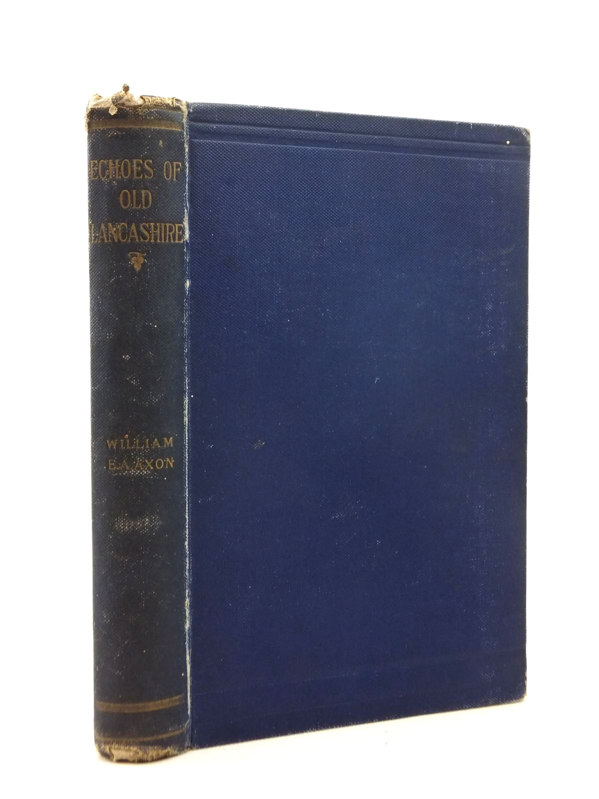 Photo of ECHOES OF OLD LANCASHIRE written by Axon, William E.A. published by William Andrews & Co. (STOCK CODE: 1208784)  for sale by Stella & Rose's Books