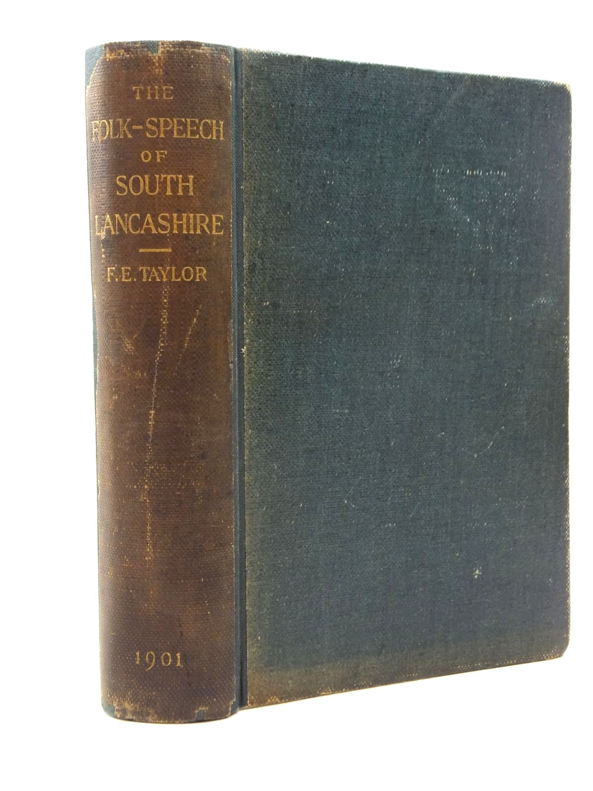 Photo of THE FOLK-SPEECH OF SOUTH LANCASHIRE written by Taylor, Francis Edward published by John Heywood (STOCK CODE: 1208793)  for sale by Stella & Rose's Books