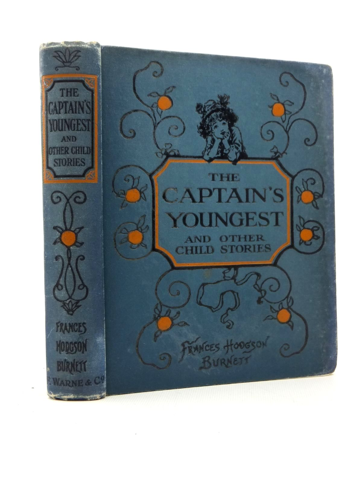 Photo of THE CAPTAIN'S YOUNGEST PICCINO AND OTHER CHILD STORIES written by Burnett, Frances Hodgson published by Frederick Warne & Co. (STOCK CODE: 1208841)  for sale by Stella & Rose's Books
