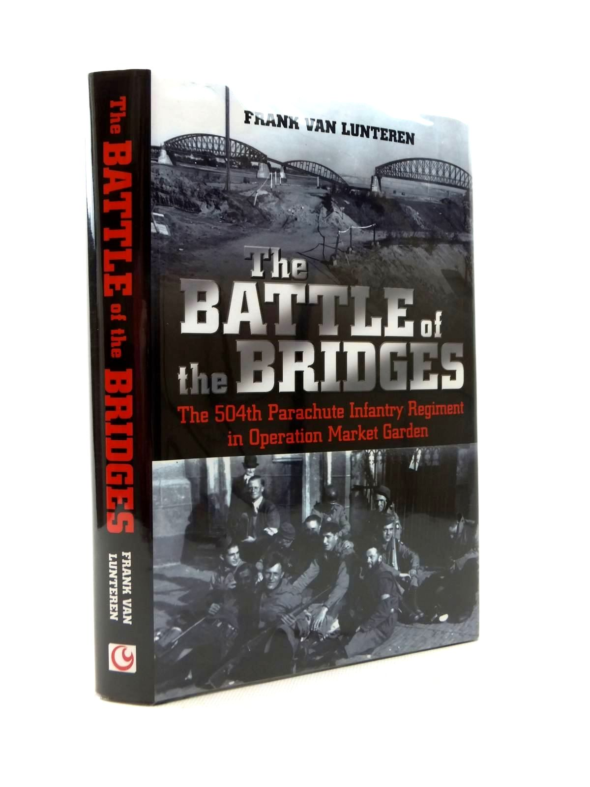 Photo of THE BATTLE OF THE BRIDGES written by Van Lunteren, Frank published by Casemate (STOCK CODE: 1208869)  for sale by Stella & Rose's Books
