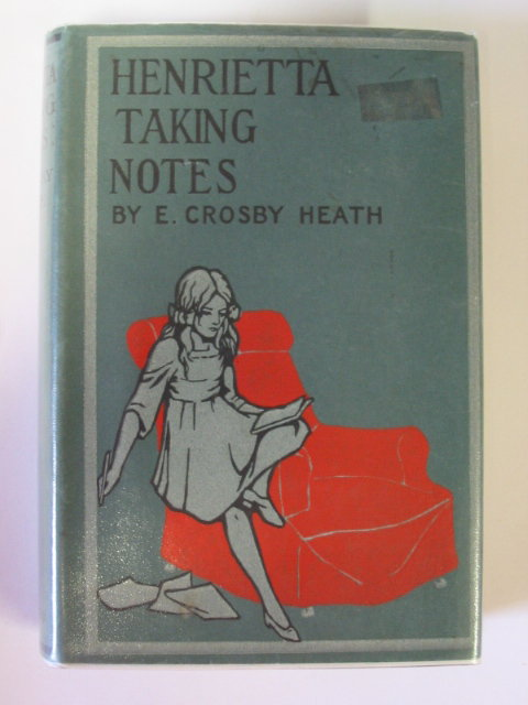 Photo of HENRIETTA TAKING NOTES written by Heath, E. Crosby published by John Lane The Bodley Head (STOCK CODE: 1302678)  for sale by Stella & Rose's Books