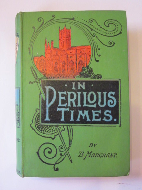 Photo of IN PERILOUS TIMES written by Marchant, Bessie published by Gall and Inglis (STOCK CODE: 1303901)  for sale by Stella & Rose's Books