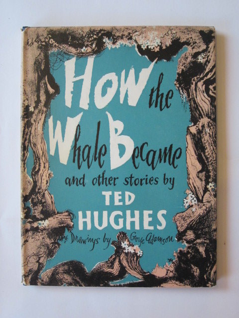 Photo of HOW THE WHALE BECAME AND OTHER STORIES written by Hughes, Ted illustrated by Adamson, George published by Faber & Faber Ltd. (STOCK CODE: 1303954)  for sale by Stella & Rose's Books
