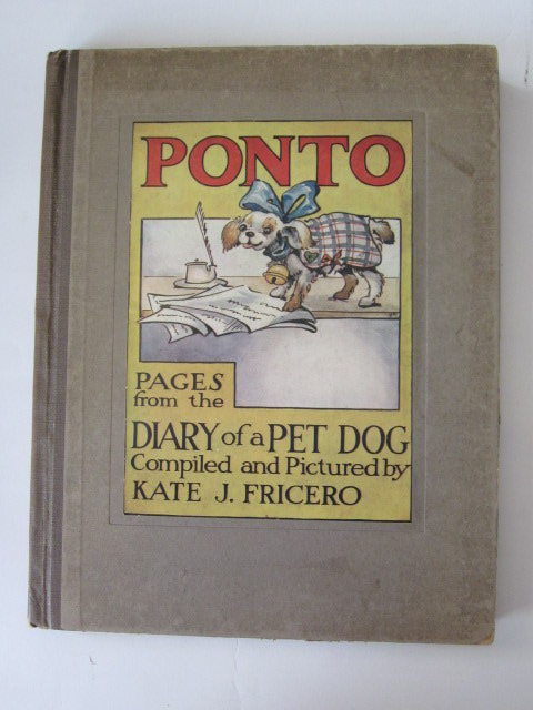 Photo of PONTO PAGES FROM THE DIARY OF A PET DOG written by Fricero, Kate J. illustrated by Fricero, Kate J. published by Blackie & Son Ltd. (STOCK CODE: 1304620)  for sale by Stella & Rose's Books