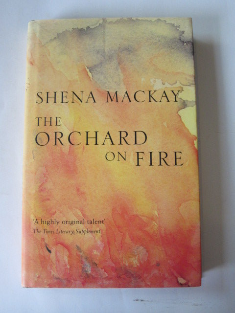 Photo of THE ORCHARD ON FIRE written by Mackay, Shena published by Heinemann (STOCK CODE: 1305175)  for sale by Stella & Rose's Books