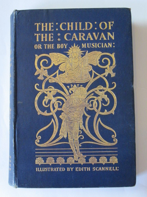 Photo of THE CHILD OF THE CARAVAN written by Green, E.M. illustrated by Scannell, Edith published by Griffith Farran Browne & Co. Ltd. (STOCK CODE: 1305210)  for sale by Stella & Rose's Books