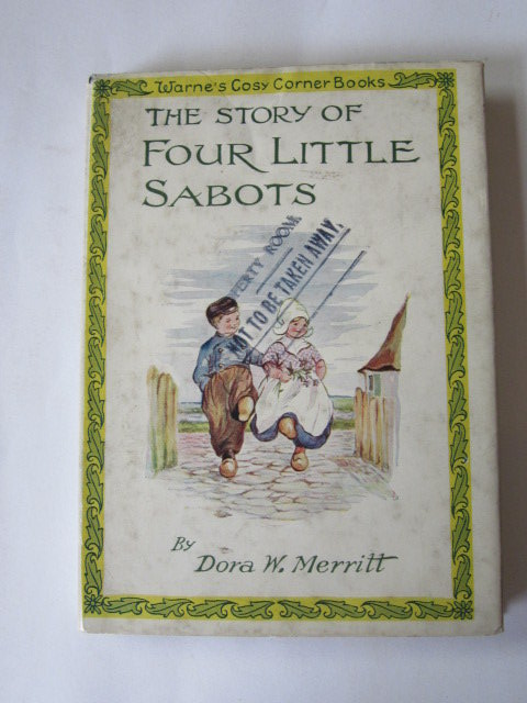 Photo of THE STORY OF FOUR LITTLE SABOTS written by Merritt, Dora W.<br />Pearsall, Dora W. illustrated by Merritt, Dora W. published by Frederick Warne &amp; Co Ltd. (STOCK CODE: 1305293)  for sale by Stella & Rose's Books