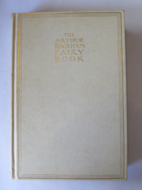 Photo of THE ARTHUR RACKHAM FAIRY BOOK written by Perrault, Charles Andersen, Hans Christian et al,  illustrated by Rackham, Arthur published by George G. Harrap & Co. Ltd. (STOCK CODE: 1305338)  for sale by Stella & Rose's Books