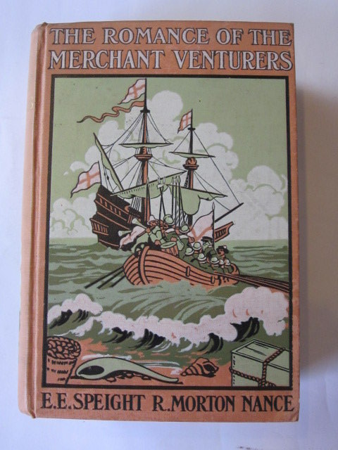 Photo of THE ROMANCE OF THE MERCHANT VENTURERS written by Speight, E.E. illustrated by Nance, R. Morton published by Hodder & Stoughton (STOCK CODE: 1305719)  for sale by Stella & Rose's Books
