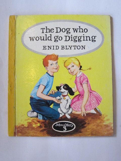 Photo of THE DOG WHO WOULD GO DIGGING written by Blyton, Enid published by Brockhampton Press (STOCK CODE: 1306766)  for sale by Stella & Rose's Books